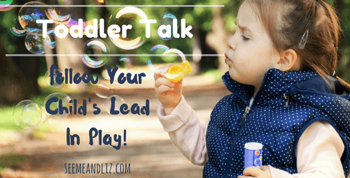 Follow Your Child's Lead In Play - blowing bubbles example