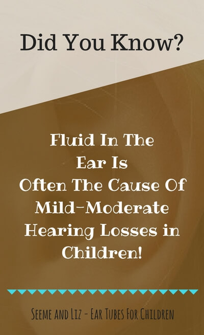 Ear Tubes For Children drain fluid that can cause hearing loss