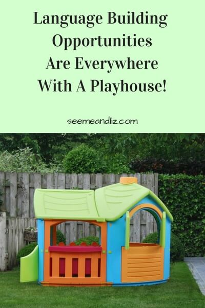 Outdoor play equipment for toddlers - build language with a playhouse