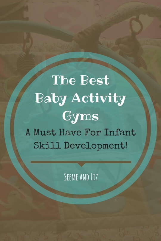 The Best Baby Activity Gyms - A must have for infant skill development