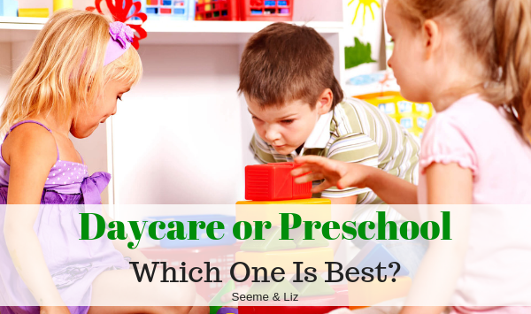 Daycare vs preschool tips for parents