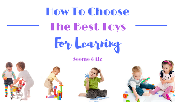 How To Choose The Best Toys For Learning