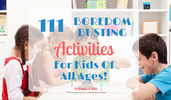 111 Ideas for what to do when the kids are bored