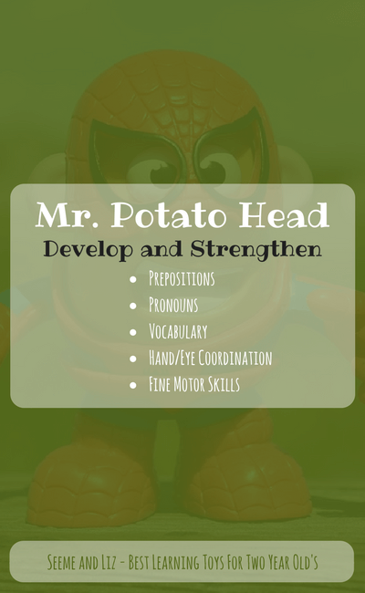 Mr Potato Head is on the list of the top educational toys for toddlers. There are so many learning opportunities with this one toy.