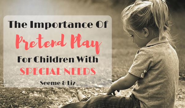 How To Encourage Pretend Play With A Child With Special Needs