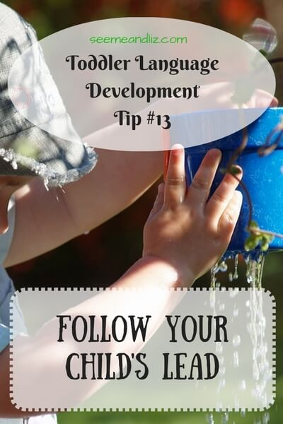 tips to help a toddler with a language delay follow childs lead