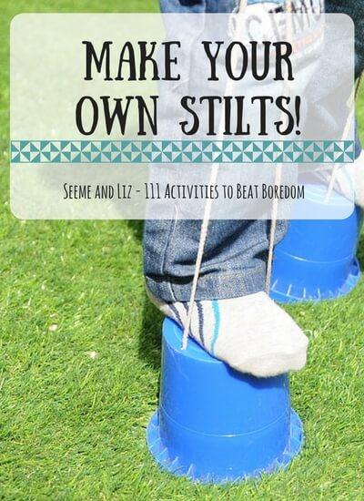 111 Ideas For What to do when kids are bored - Make Your Own Stilts!