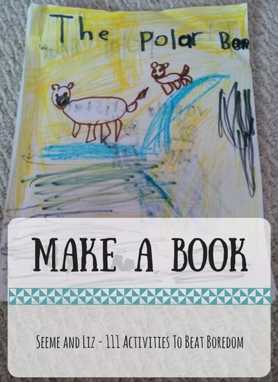 111 Ideas for What to do when kids are bored - make a book