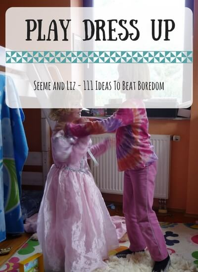 111 Ideas For What to do when kids are bored - play dress up