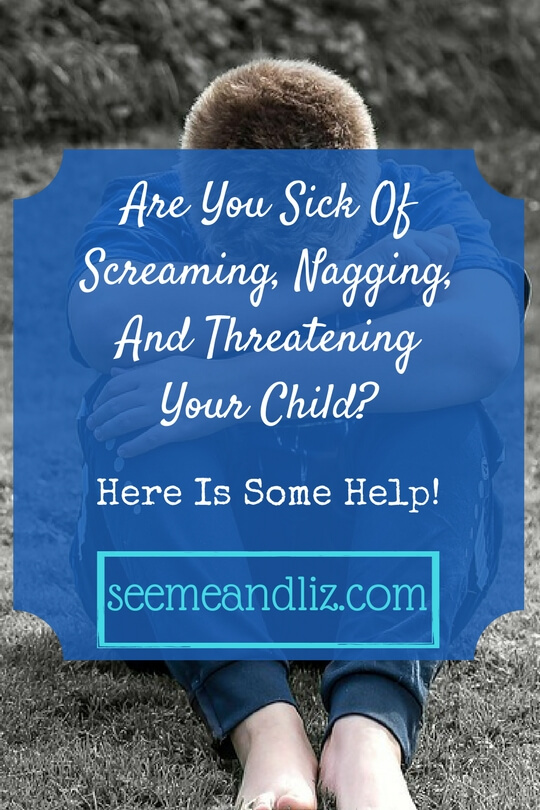 Are You Sick Of Screaming, Nagging,And Threatening Your Child? Here is some help!