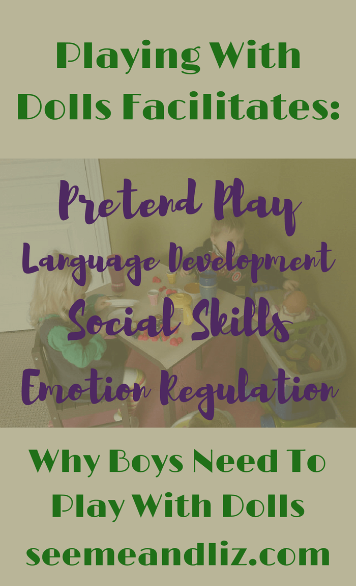 Boys need to play with dolls to facilitate skill development such as pretend play, speech & language development, social skills, etc.