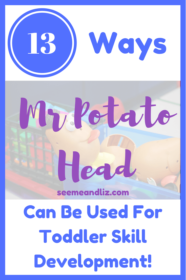 13 Ways Mr Potato Head can help with your toddler's (or preschooler's) skill development