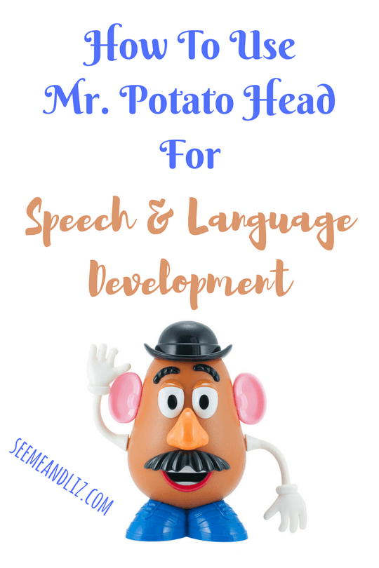Here's how you can use Mr/Mrs. Potato Head to facilitate speech-language skills