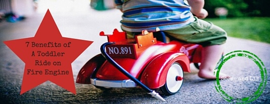 Benefits of A Toddler Ride on Fire Engine