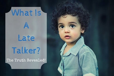 What Is A Late Talker the truth revealed