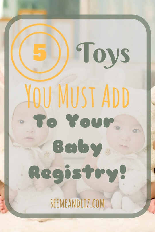 These 5 toys should be on every baby registry. They will help your little one get off to a great start!