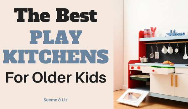 The best kitchen sets for older kids