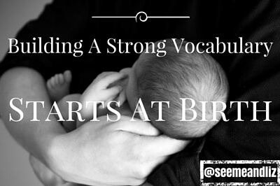 building a strong vocabulary starts at birth