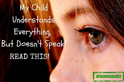 my child understands but doesnt speak
