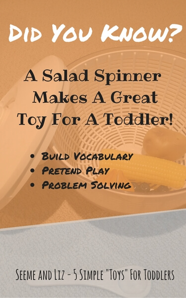 5 Simple Toys For Toddlers - salad spinner
