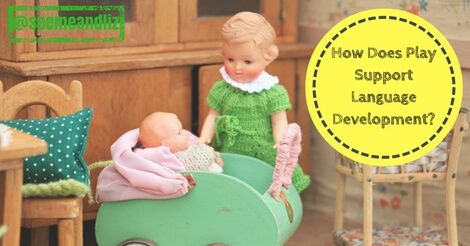 How does play support language development?