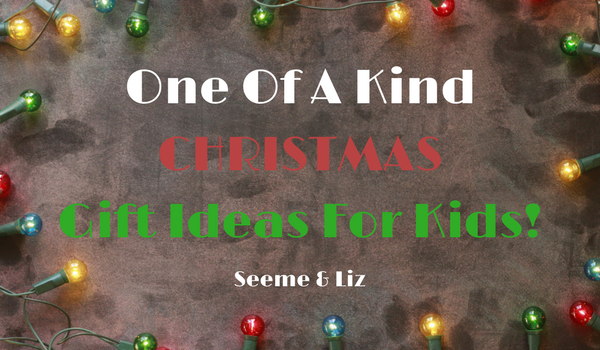 One Of A Kind Christmas Gift Ideas For Kids