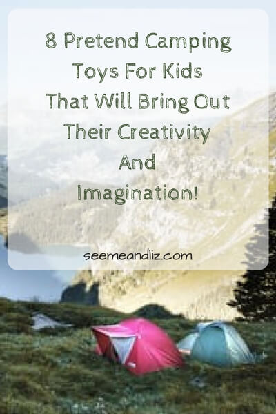 Pretend camping toys for kids that will foster creative play