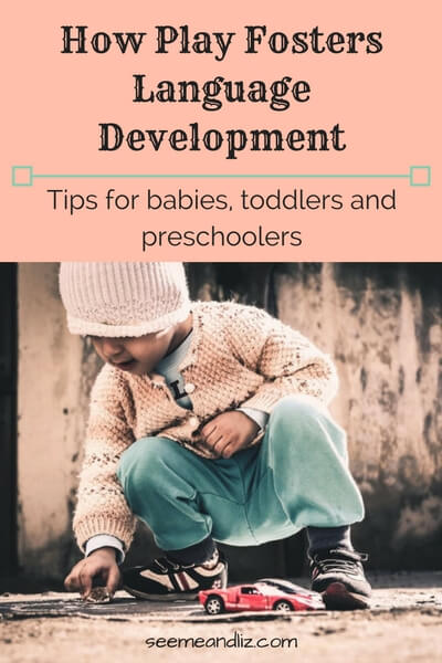 How play fosters language development - tips for #babies, #toddlers and #preschoolers