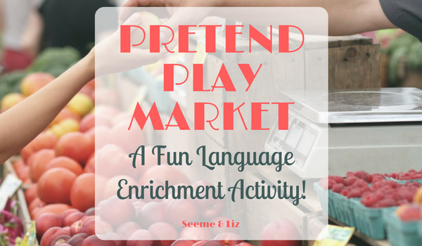 Kids Pretend Market for language enrichment