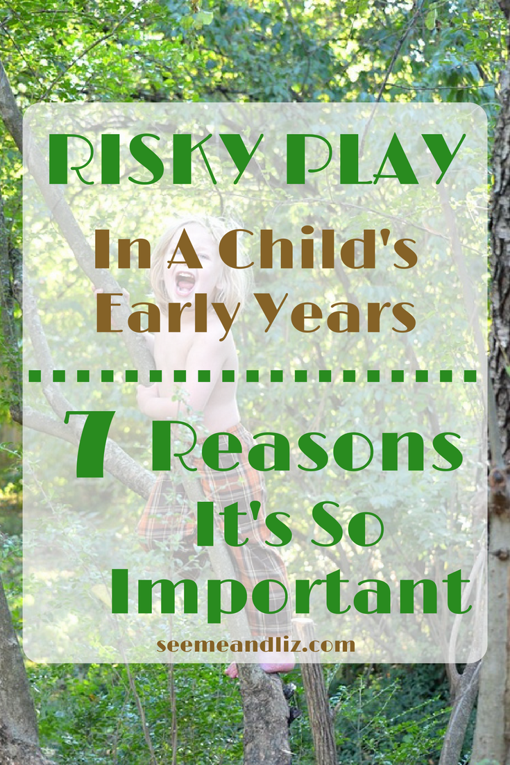 Risky play activities for kids are an essential part of child development. Click to learn the 7 reasons why this type of play is necessary #natureplay #outdoorlearning #learningthroughplay