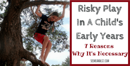 Risky Play in the early years - 7 reasons why its necessary