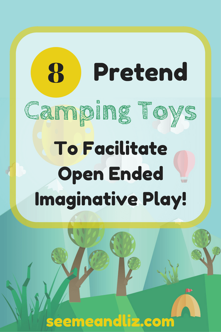 8 Pretend Camping Toys For Kids for open ended pretend play activities