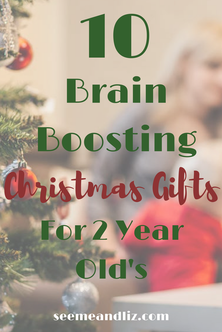 10 brain boosting christmas gift ideas for 2 year olds click to see the list - 2 Year Old Christmas Ideas