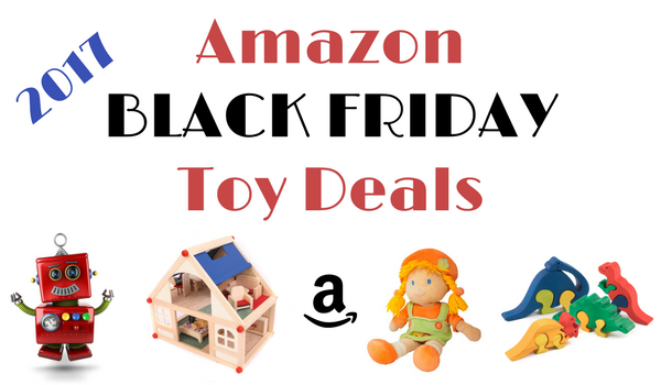 Amazon Black Friday Deals 2017 - toys for babies and kids