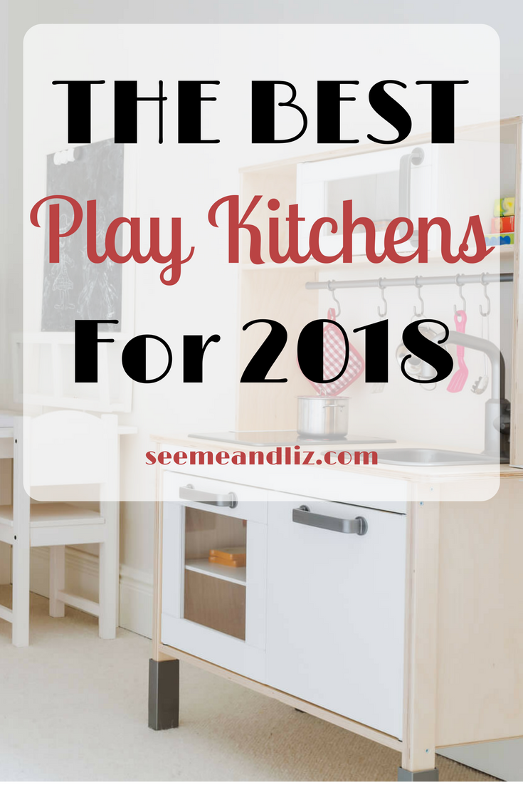 Check out these unique and engaging kids play kitchens. These are the best of 2018! #playkitchen #kidstoys #learningthroughplay