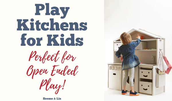 Play Kitchens for Kids for open ended play