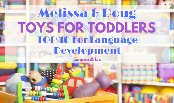 Melissa & Doug Toys For Toddlers: Top 10 For Language Development