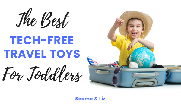 The Best Travel Toys For Toddlers that are tech free